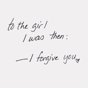 to the girl forgive yourself quote